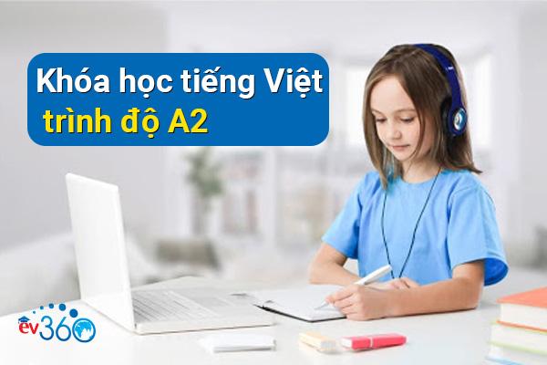 khoa hoc tieng viet trinh do A2 tai ev360